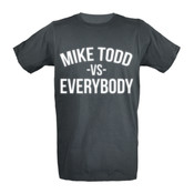 Mike Todd VS Everybody